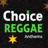 Choice Reggae Anthems