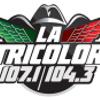 La Tricolor 107.1 FM y 104.3 FM