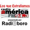 Los Que Extranamous Radio America (Radio Boro)