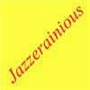 Jazzerainious