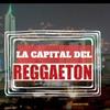 La Capital Del Reggaeton