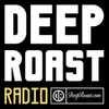 Deep Roast Radio - Deep House | Tech House | Soulful