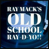 Ray Mack's Old School Ray-D-Yo