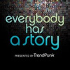 Everybody Has A Story – Trend Punk