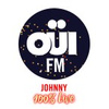 OUI FM Johnny 100% Live