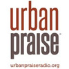 Urban Praise Radio