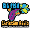 Big Fish Christian Radio