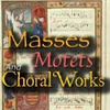 Calm Radio - Masses, Motets And Choral Works